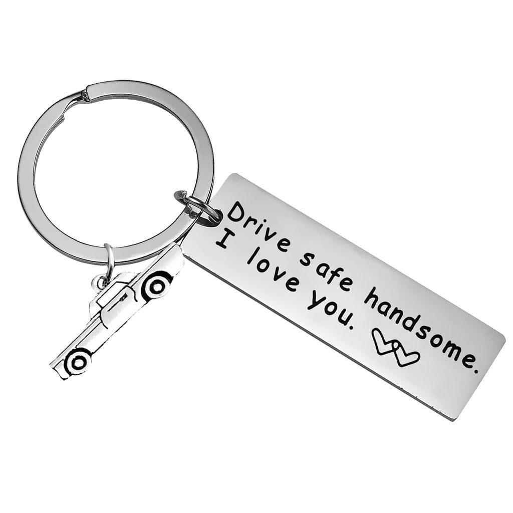 Drive Safe Keychain Personalized Key Rings Dad Husband and Best Friend Gifts